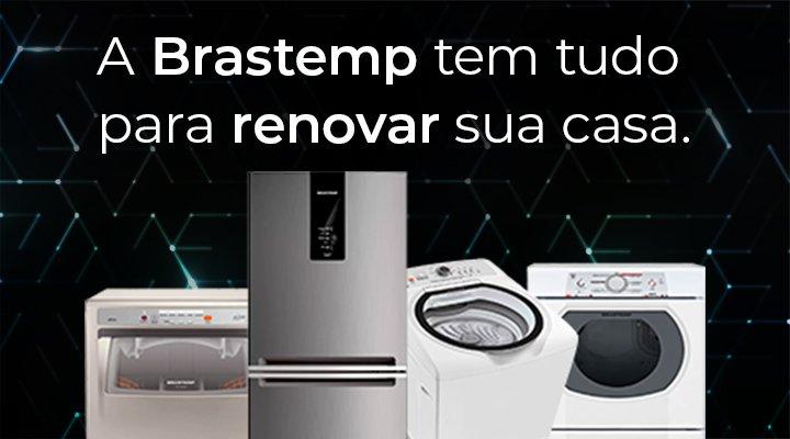 A Brastemp tem tudo para renovar sua casa