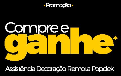promoção Compre e Ganhe - Assistência Decoração Remota Popdek